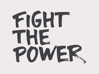 Fight the power. Resist! lettering. Fight for your human rights
