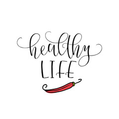 Vector hand lettering Healthy life. With the image of the pepper. Logo for restaurant, food market, farm shop etc.