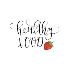 Vector hand lettering Healthy food. With the image of the strawberry. Logo for restaurant, food market, farm shop etc.