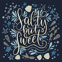 Salty but sweet. Vector lettering card.