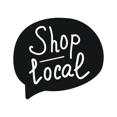 Shop local lettering and hand drawn speech bubble. Flat vector illustration on white background.
