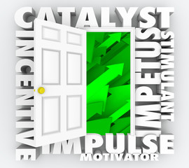 Catalyst Impetus Incentive Motivation Door Words 3d Illustration