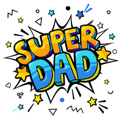 Super dad message in sound speech bubble