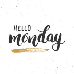 Hello monday lettering quote, Hand drawn calligraphic sign. Vector illustration