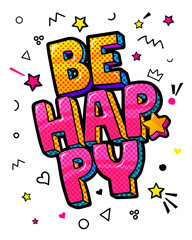 Be happy in Pop Art style.