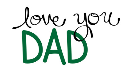 Love You Dad in Green