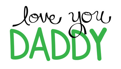 Love You Daddy in Green