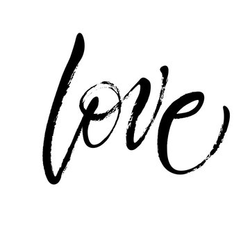 Handwritten word Love in expressive brush lettering style. St.Valentine's Day message. Dry brush lettering. Modern calligraphy poster in expressive style