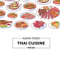 Thai cuisine poster with famous asian dishes. Tom yam soup, steamed rice, satay skewers, green curry, fish and crabs, noodles with shrimp, papaya salad. Restaurant menu element vector illustration