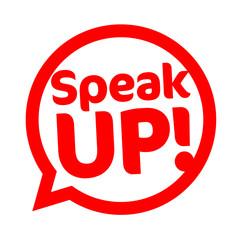 Speak up !