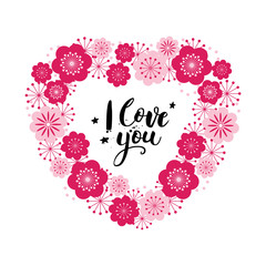 Valentine's day card with lettering. I love you. Floral heart. Vector illustration.