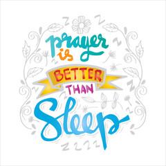 Prayer is better than sleep lettering. Message.