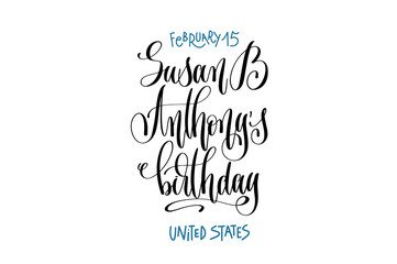 february 15 - Susan B Anthony's birthday - United States