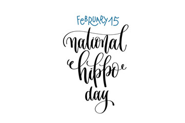 february 15 - national hippo day - hand lettering inscription