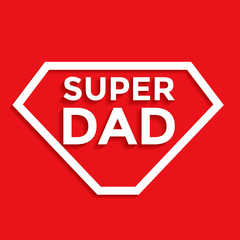 Super dad - Father's day background. Greeting card design. Vector