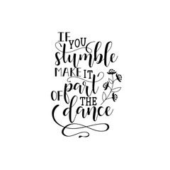 If you stumble make it part of the dance. poster design with hand lettered phrase Perfect for dance studio decor, gift, apparel design for dancers.