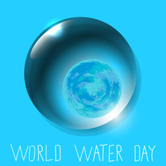 World Water Day. Planet Earth in Water drop