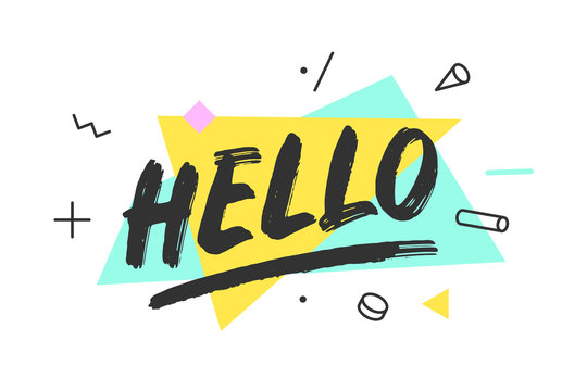 Hello. Banner, speech bubble, poster and sticker concept, memphis geometric style with text HELLO. Icon message Hello cloud talk for banner, poster, web. White background. Vector Illustration
