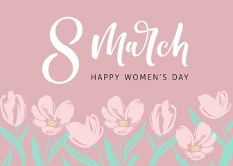 Women Day greeting card with hand drawn flowers background. Text lettering for 8 March Woman holiday.