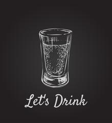 Lets Drink. Alcoholic drinks in shot glasses. Hand Drawn Drink Vector Illustration.