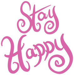 Stay Happy Illustration Hand Written Vector