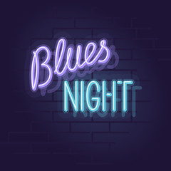 Neon blues night. Night illuminated wall street or inside club sign. Chilling text for music event. Illustration with handwritten neon lettering on brick wall background.