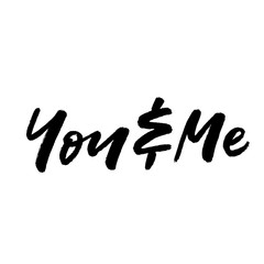 You & Me. Valentine's Day calligraphy phrases. Hand drawn romantic postcard. Modern romantic lettering. Isolated on white background.