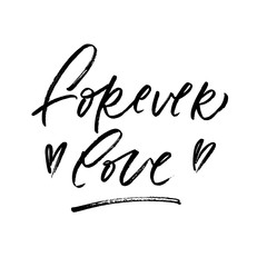 Forever love. Valentine's Day calligraphy phrases. Hand drawn romantic postcard. Modern romantic lettering. Isolated on white background.