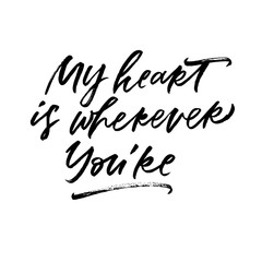 My heart is wherever You're. Valentine's Day calligraphy phrases. Hand drawn romantic postcard. Modern romantic lettering. Isolated on white background.