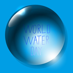 World Water Day. Planet Earth. Water drop