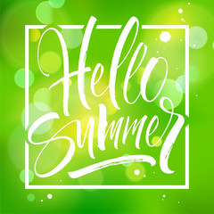 Hello Summer lettering on abstract green background with bokeh effect. Brush painted letters, template for banner, flyer or gift card. Modern calligraphy, vector illustration.