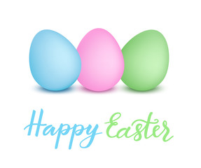 Happy Easter hand drawn lettering text with colorful painted 3D realistic eggs isolated on white background. Vector illustration for Easter day