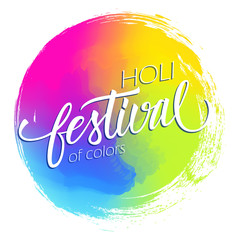 Happy Holi Indian spring festival of colors circle brush stroke abstract colorful background with hand lettering holiday greetings. Vector illustration.