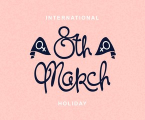 8 th March. International Women's Day. Spring season holiday template.  Handwritten lettering composition. Vector design elements.