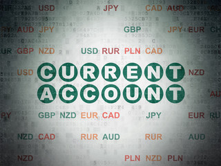 Money concept: Painted green text Current Account on Digital Data Paper background with Currency
