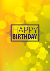 Happy Birthday vector greeting card. Includes lettering composition placed over colorful blurred lights abstract background. A4 format with CMYK colors acceptable for print.