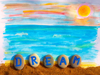 Summer dream. Picture with sea view and word Dream spell out from pebbles with letters on sea sand.
