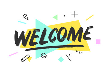 Welcome Banner, speech bubble, poster and sticker concept, memphis geometric style with text welcome. Icon message welcome cloud talk for banner, poster, web. White background. Vector Illustration