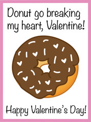 Donut Go Breaking My Heart Valentine