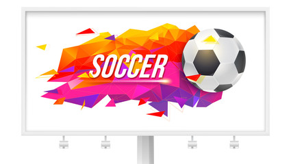 Logo for soccer teams and tournaments, championships football. Billboard with sport event poster. Low-poly trendy background with ball and triangles for banners, covers and invitations