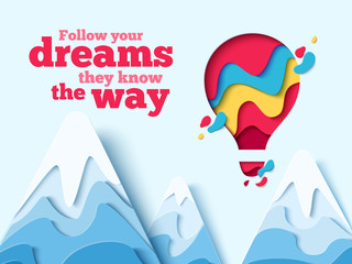 Follow Your Dreams they know the Way paper art concept of hot air balloon in sky over mountains. Vector travel origami paper cut banner with slogan