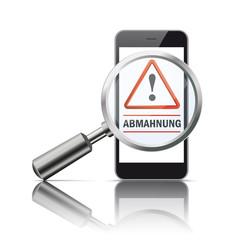 Smartphone mit Lupe Warndreieck und dem Wort Abmahnung