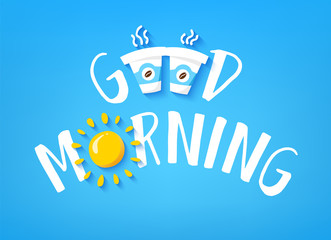 Good Morning banner with cute text, two cups of coffee and sun on blue background. Vector.
