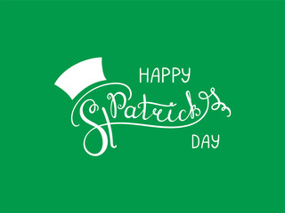 Hand written Happy Saint Patrick's day lettering. Isolated objects, white on green. Vector illustration. Design concept for greeting card, banner, celebration.