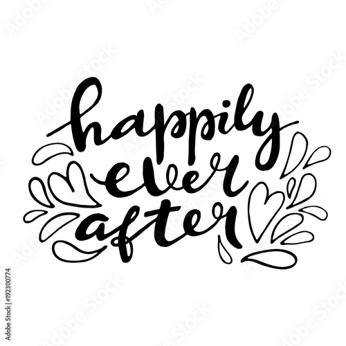 Happily Ever After Hand Lettering Quote Card Handmade Vector Calligraphy Illustration With Decorative Elements