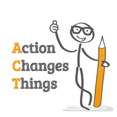 Action Changes Things - Motivation