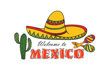 Mexican icon. Welcome to Mexico sign. Travel sign with cactus, sombrero