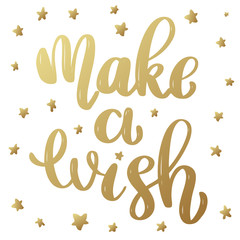 Make a wish. Lettering phrase in golden style isolated on white background. Design element for poster, banner, card.