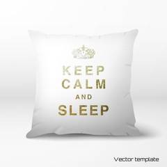 """Vector template. Pillow with the inscription """"Keep calm and sleep"""" and crown. Realistic shadows."""