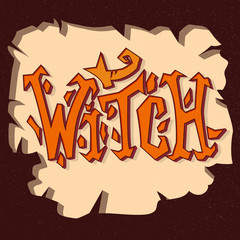 Witch. Grunge poster. Hand drawn illustration with hand-lettering and decoration elements. Halloween party hand drawn lettering phrase